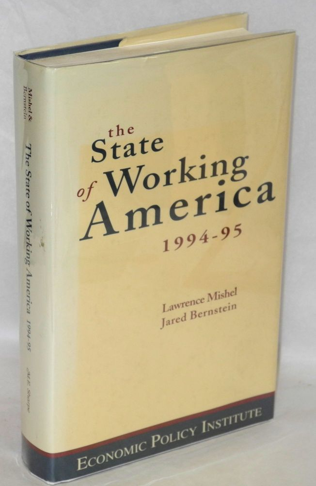 The state of working America, 1994-95. Lawrence Mishel, Jared Bernstein.