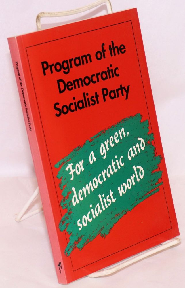 Program of the Democratic Socialist Party. For a green, democratic and socialist world. Democratic Socialist Party.