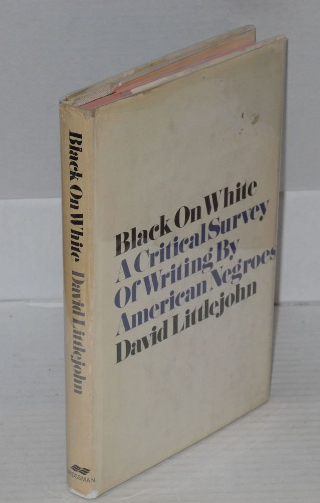 Black on white; a critical survey of writing by American Negroes. David Littlejohn.