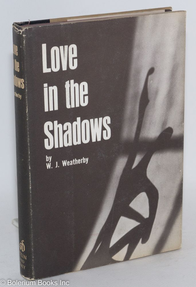 Love in the shadows. W. J. Weatherby.