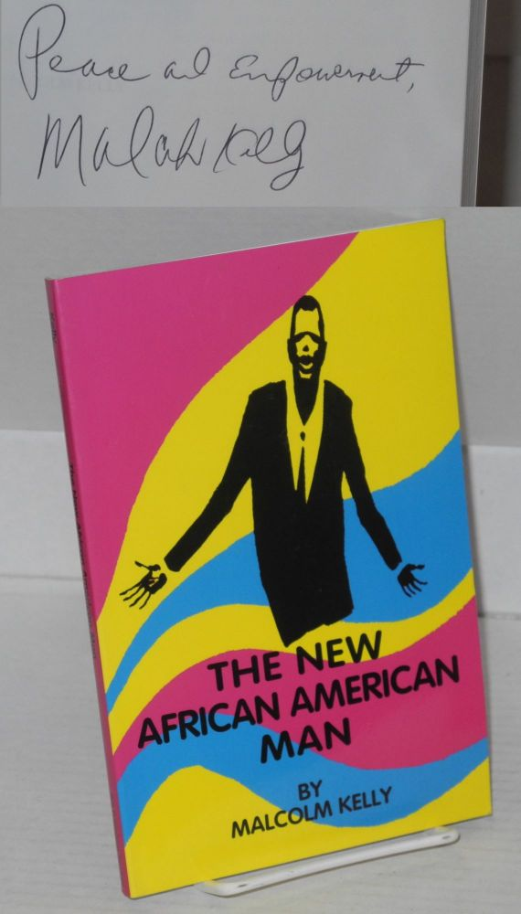 The new African American man; guide to self-empowerment. Malcolm Kelly.