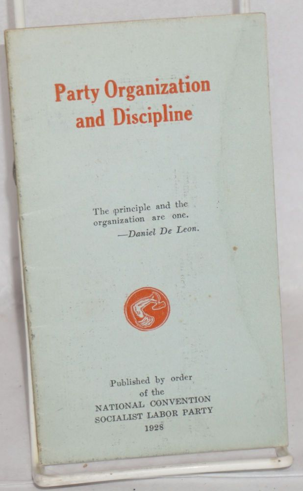 Party organization and discipline. Socialist Labor Party.
