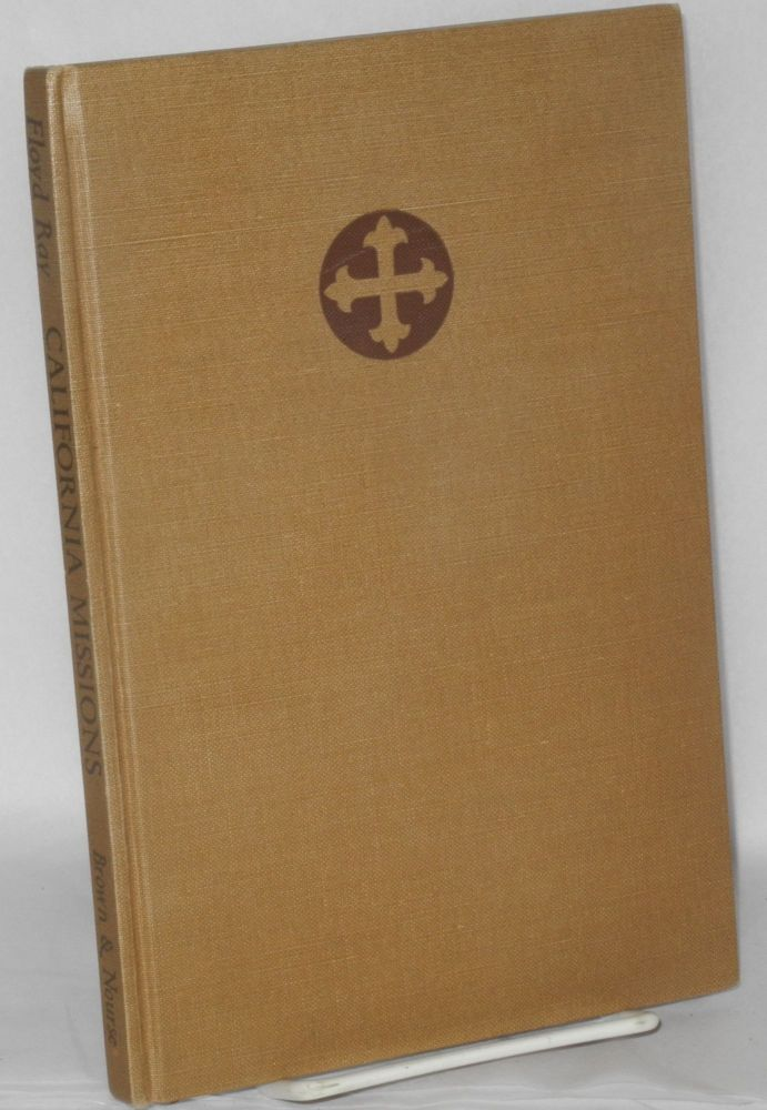 California missions;. Karl F. Brown, Floyd Ray, introduction.
