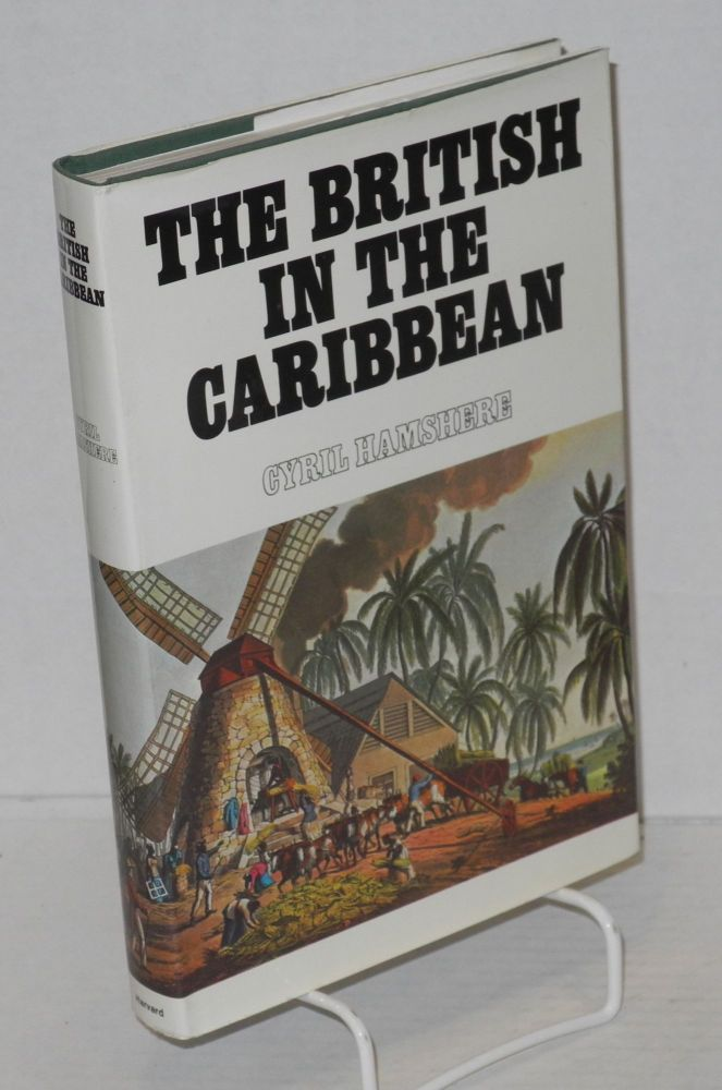 The British in the Caribbean. Cyril Hamshere.