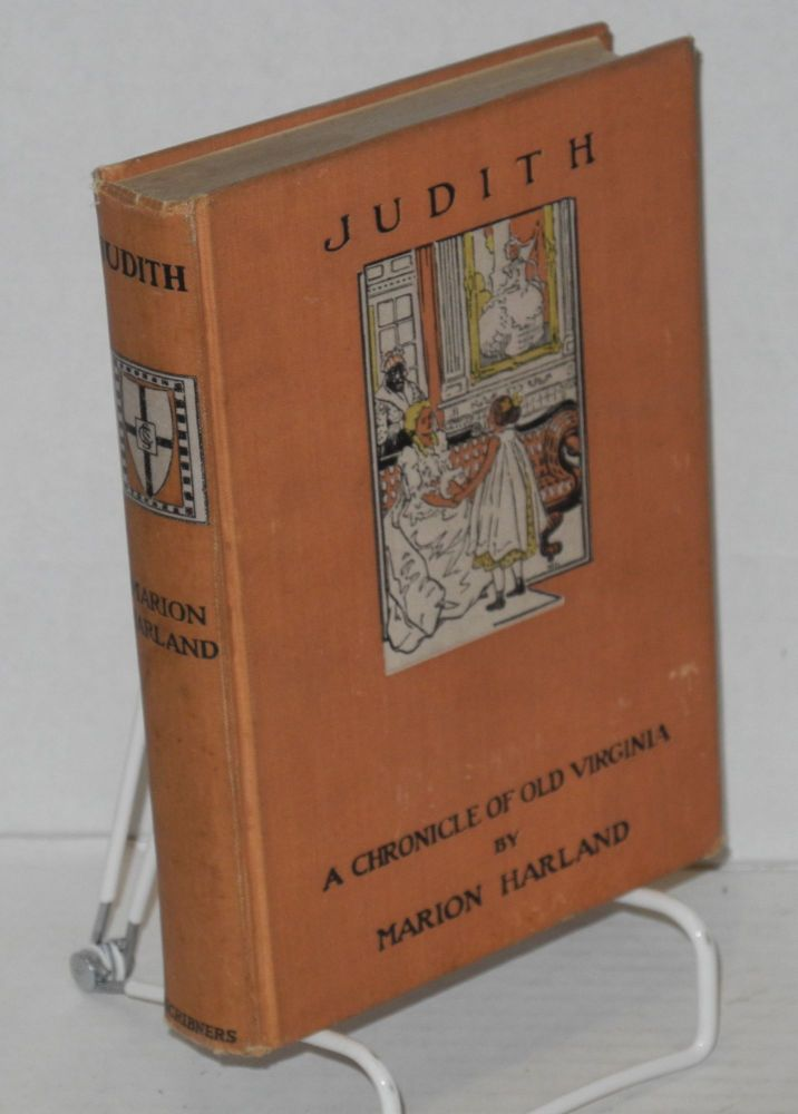 Judith; a chronicle of old Virginia. Marion Harland.