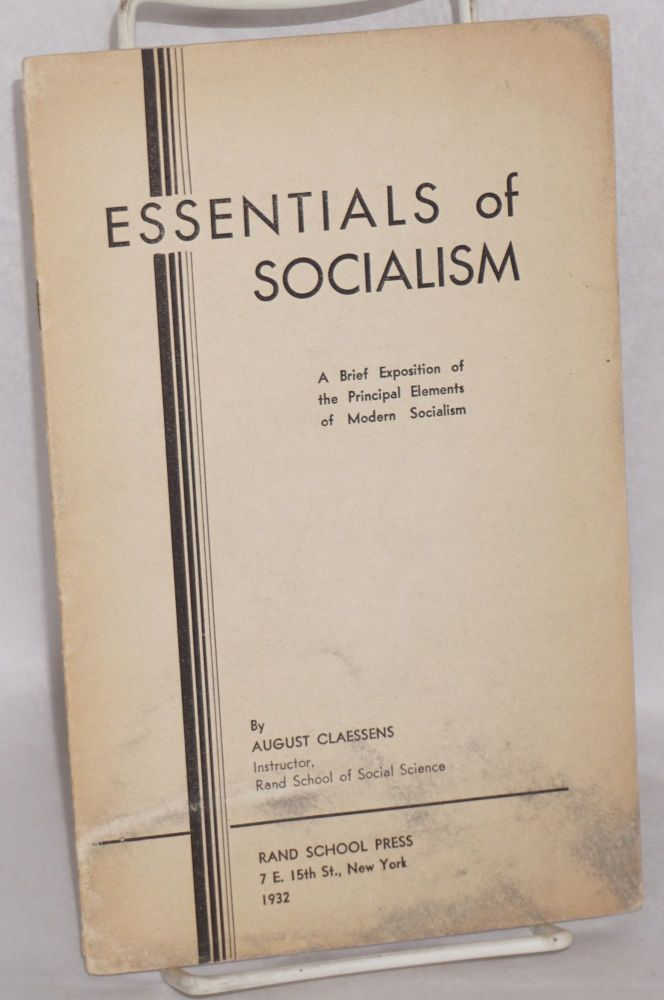 Essentials of socialism. A brief exposition of the principal elements of modern socialism. August Claessens.