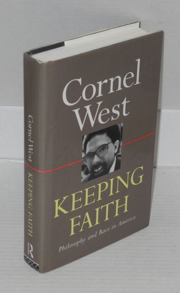 Keeping faith; philosophy and religion in America. Cornel West.