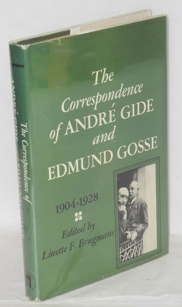 The correspondence of André Gide and Edmund Gosse; 1904-1928. André Gide, , edited, Edmund Gosse, introduction translations, , by Linette F. Brugmans notes.