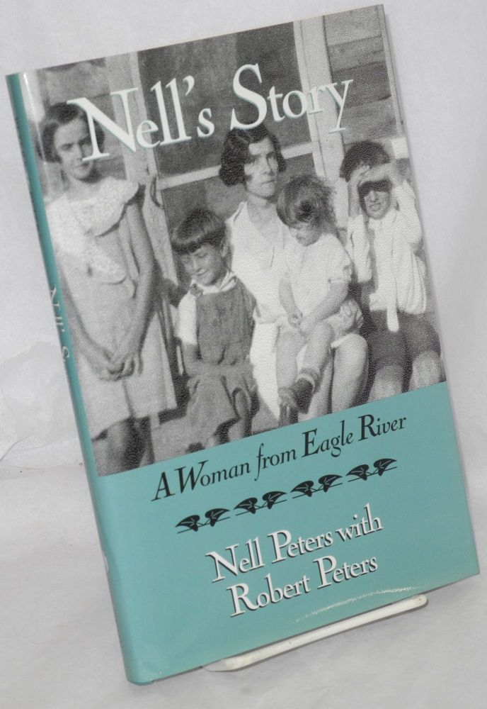 Nell's story a woman from Eagle River. Nell Peters, Robert Peters.