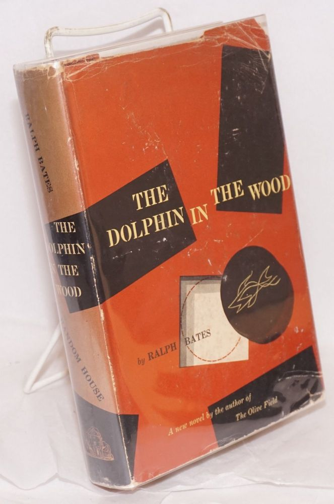 The dolphin in the wood. Ralph Bates.