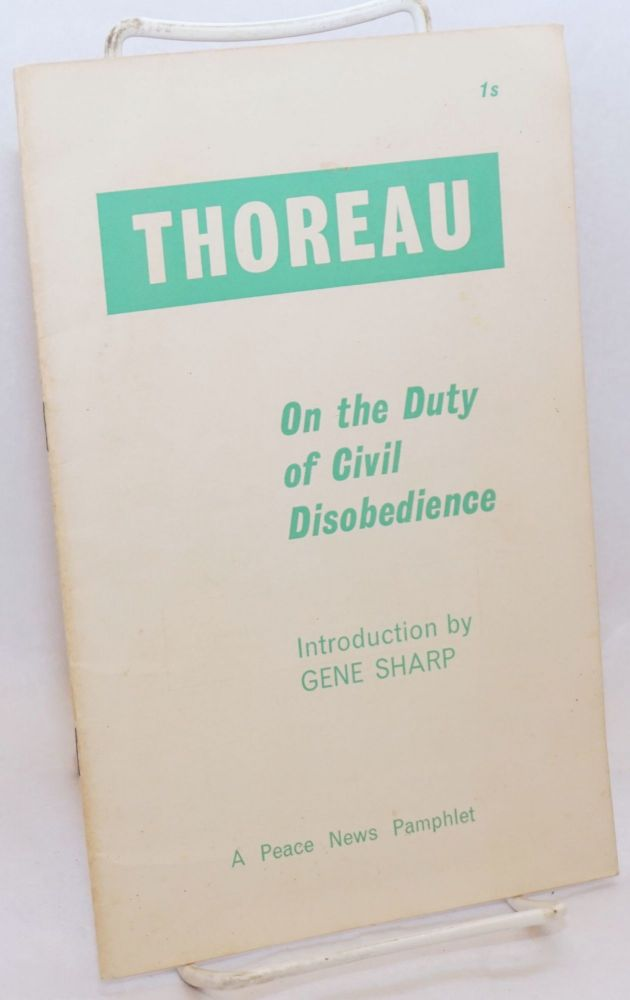 On the duty of civil disobedience. Introduction by Gene Sharp. Henry David Thoreau.