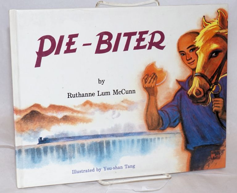 Pie-biter; illustrated by You-shan Tang. Ruthanne Lum McCunn.