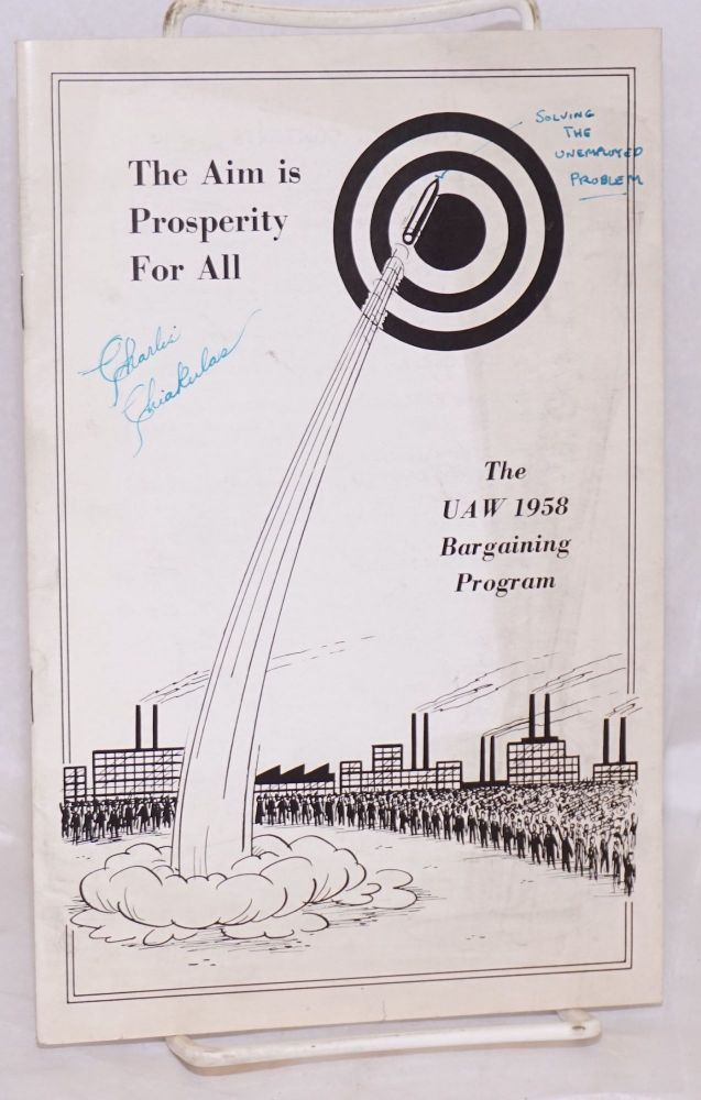 The UAW 1958 bargaining program. The aim is prosperity for all. United Automobile International Union, , Aircraft, Agricultural Implement Workers of America.