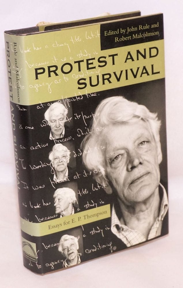 Protest and survival; essays for E. P. Thompson edited by John Rule and Robert Malcolmson. E. P. Thompson.