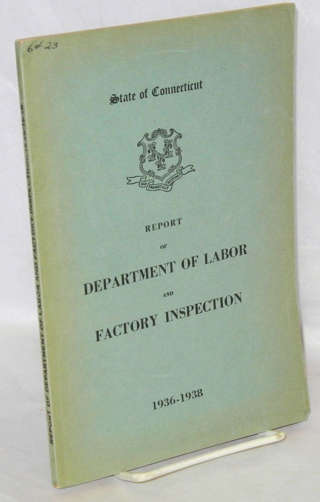 Report of the Commissioner of Labor, period ended June 30, 1938. Connecticut. Commissioner of Labor.