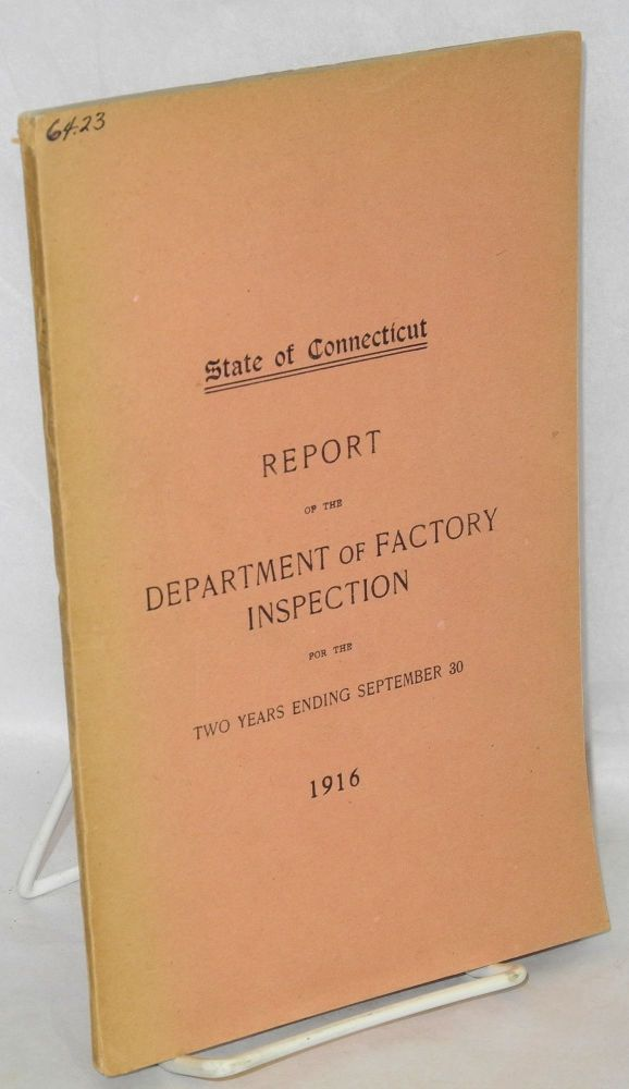 Fifth biennial report of the Department of Factory Inspection to the Governor. For the two years ending September 30, 1916. Connecticut. Department of Factory Inspection.