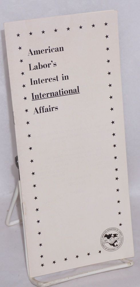 American labor's interest in international affairs. George T. Brown.