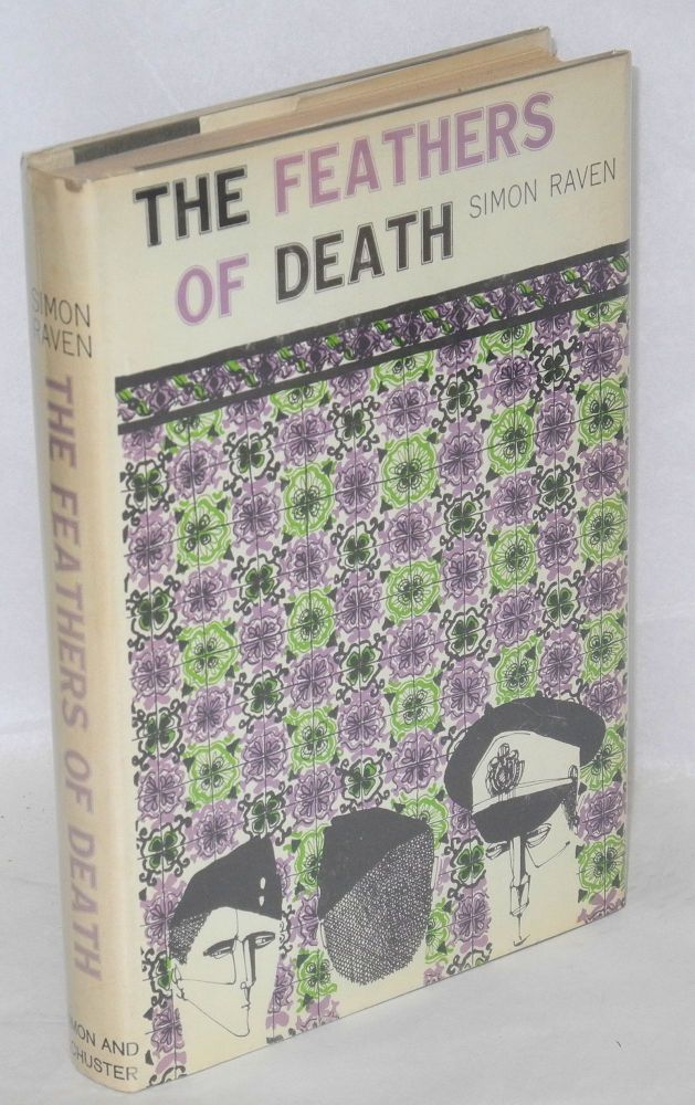 Feathers of death. Simon Raven.