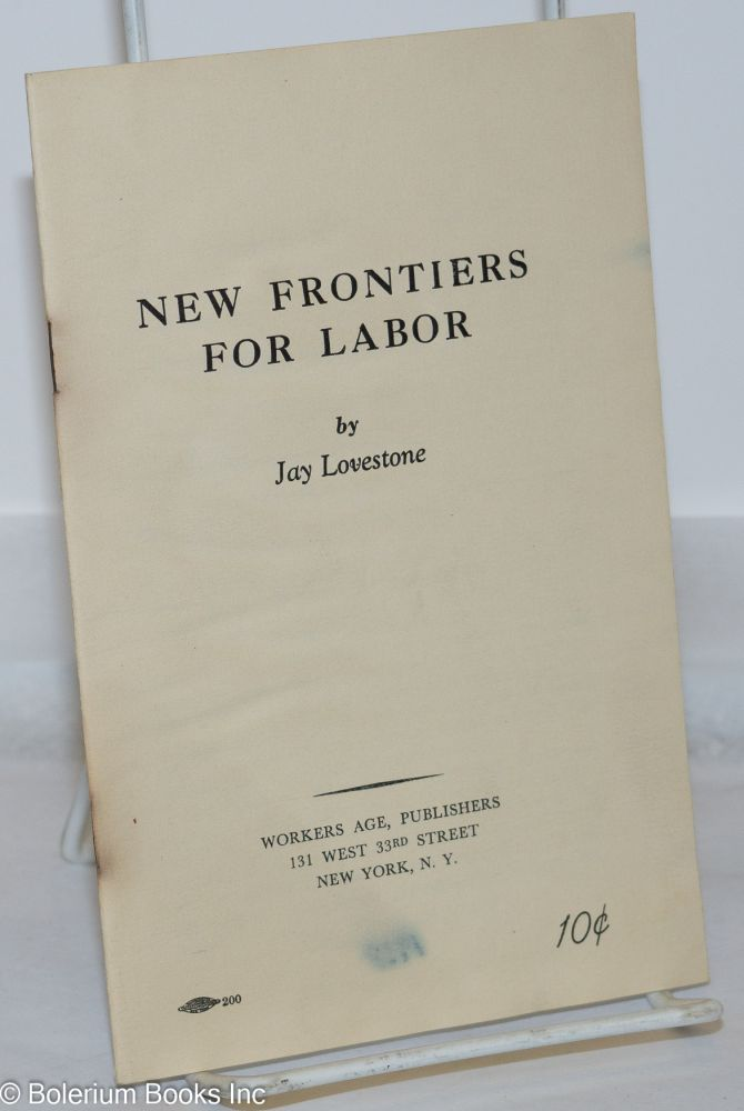 New Frontiers for labor. Jay Lovestone.