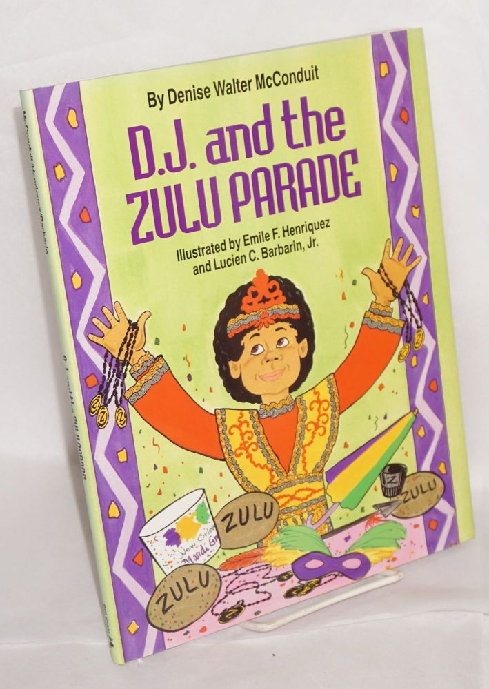 D. J. and the Zulu parade; illustrated by Emile F. Henriquez and Lucien C. Barbarin, Jr. Denise Walter McConduit.
