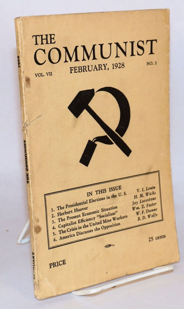 The Communist; a theoretical magazine for the discussion of revolutionary problems. Vol. 7, no. 2. February, 1928. Bertram D. Wolfe, ed.