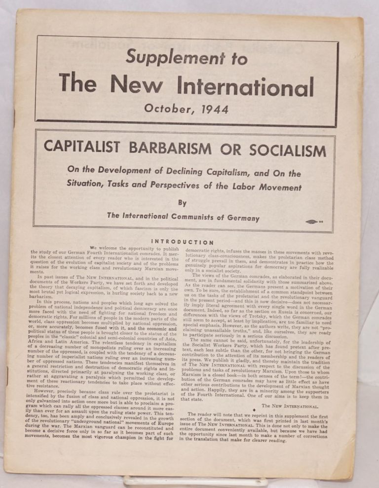 Capitalist barbarism or socialism; on the development of declining capitalism, and on the situation, tasks and perspectives of the labor movement. International Communists of Germany.