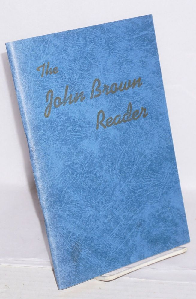 The John Brown reader. William C. Hueston, J. Finley Wilson.