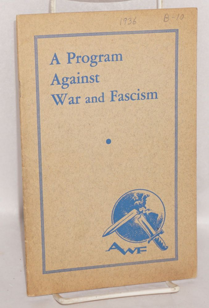 A program against war and fascism. [cover title]. American League Against War and Fascism.