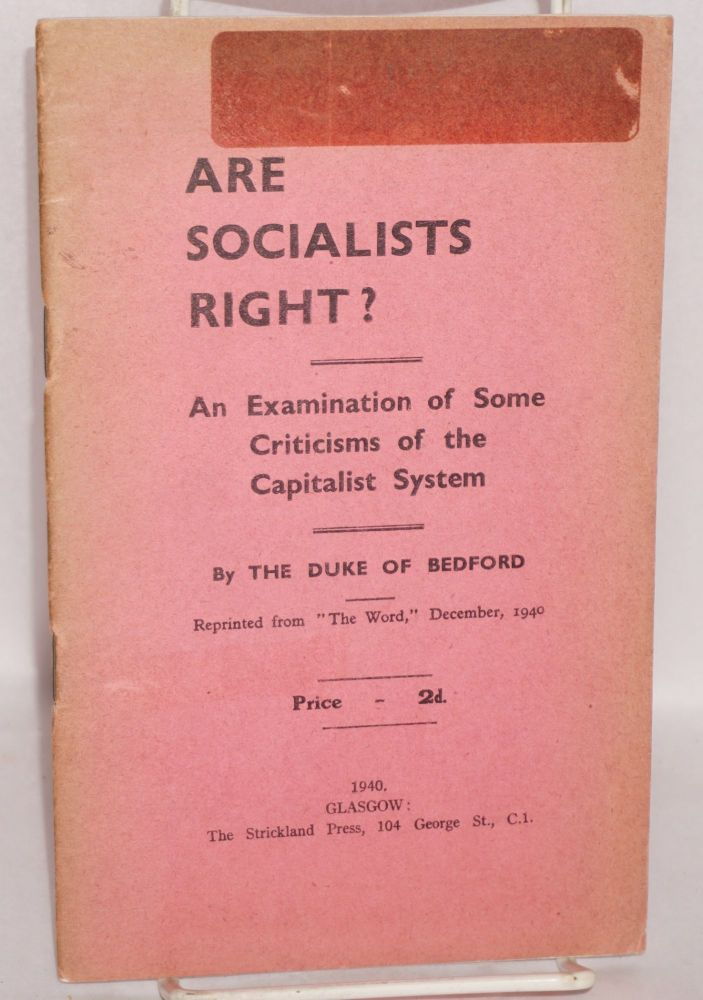 Are socialists right? an examination of some criticisms of the capitalist system, reprinted from 'The Word.' December, 1940. Bedford, The duke of Bedford.