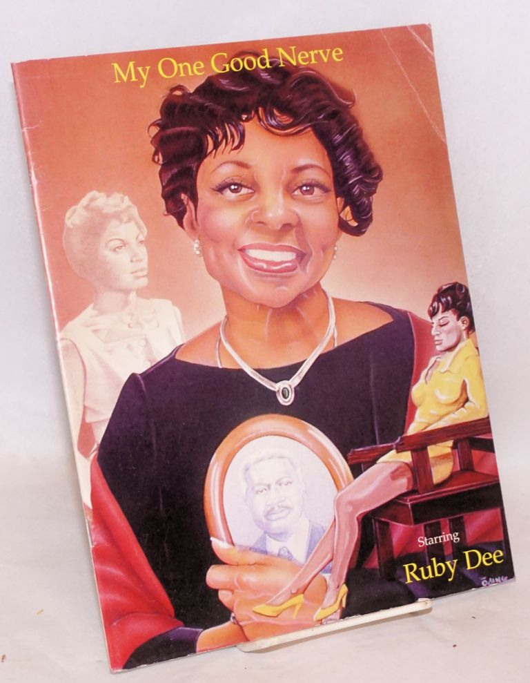 My one good nerve; starring Ruby Dee. Ruby Dee.