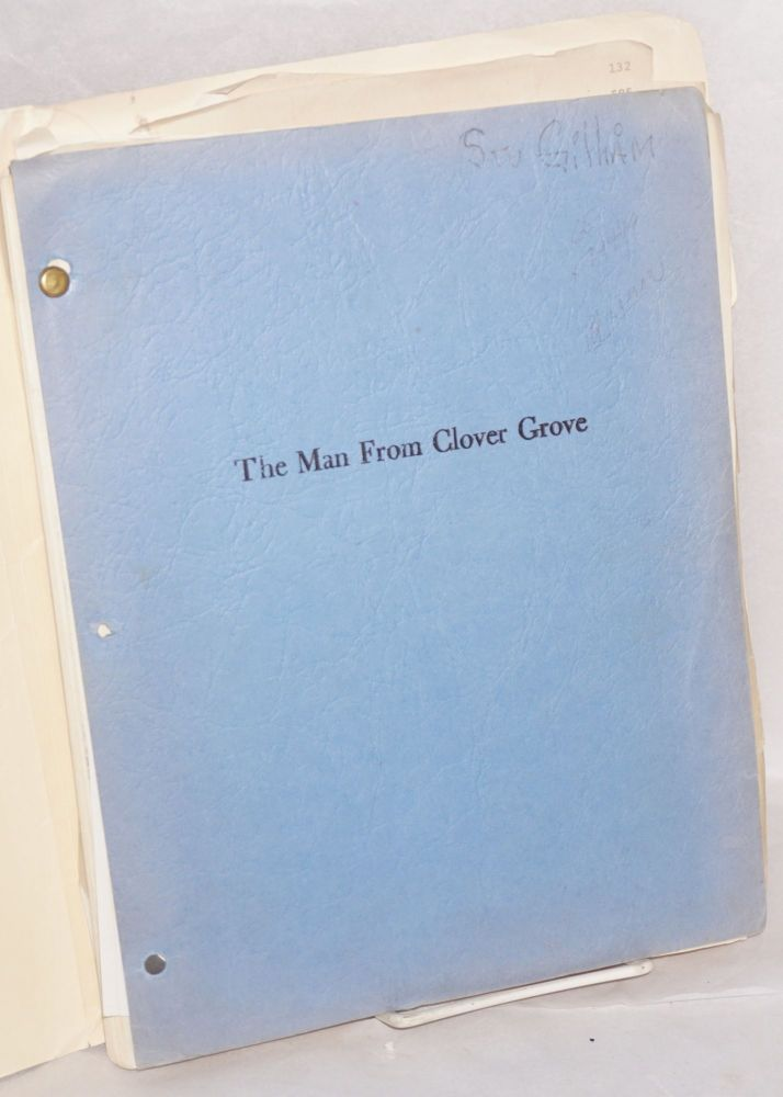 The man from Clover Grove; original story for the screen and screenplay. William B. Hillman.