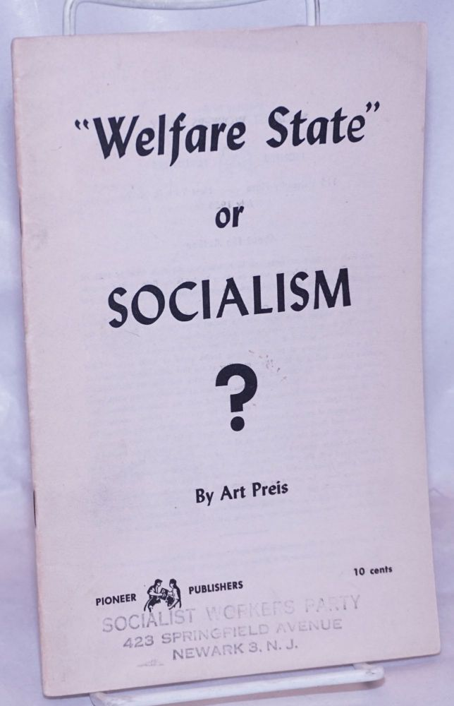 """Welfare state,"" or socialism? Art Preis."