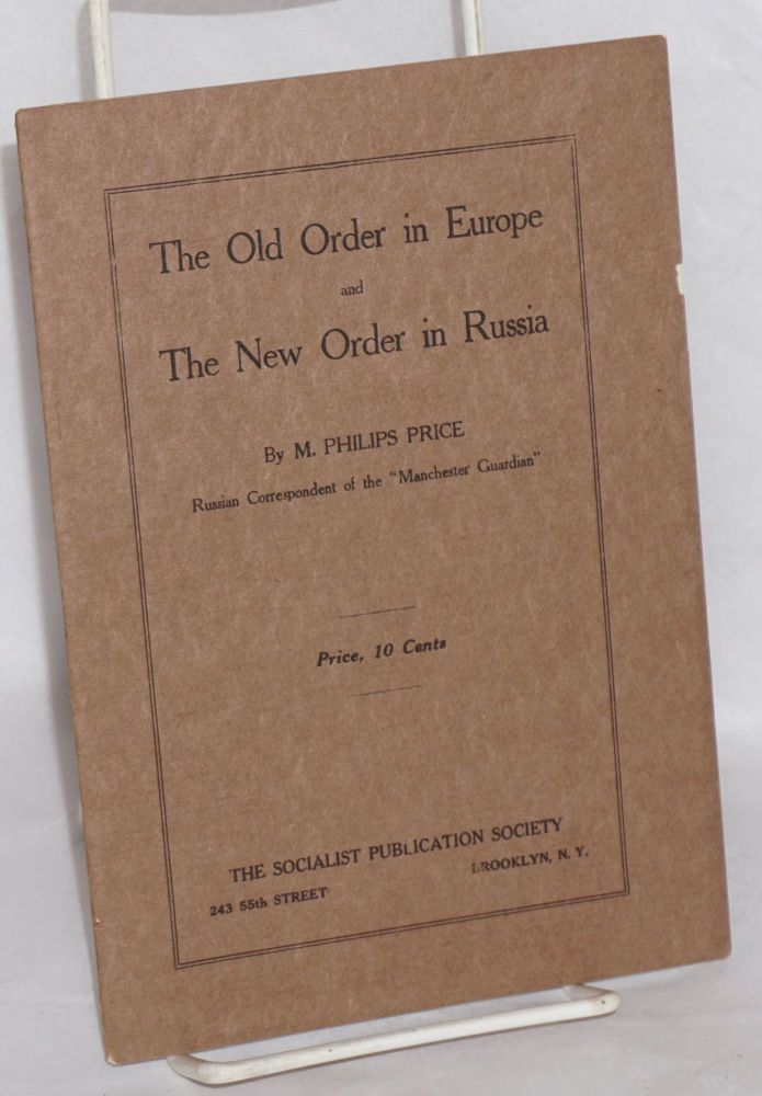 The old order in Europe and the new order in Russia. M. Philips Price.