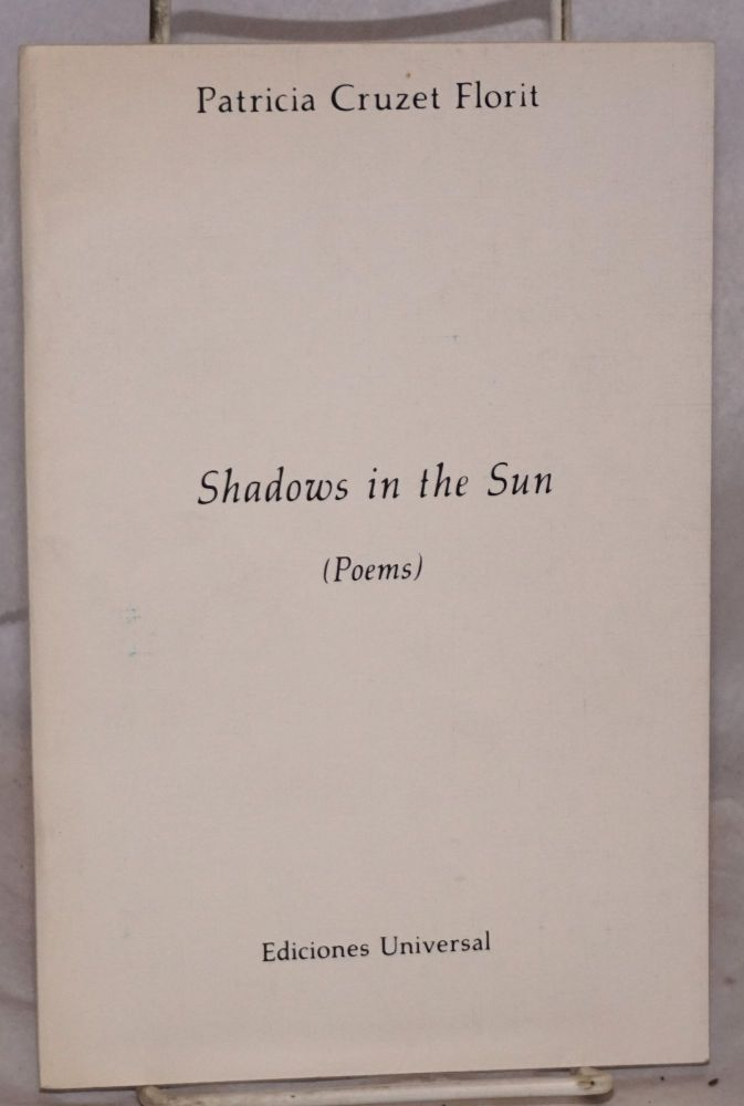 Shadows in the Sun (poems). Patricia Cruzet Florit.