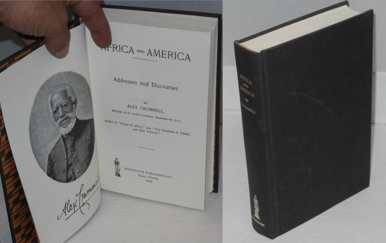 Africa and America; address and discourses. Alex Crummell.