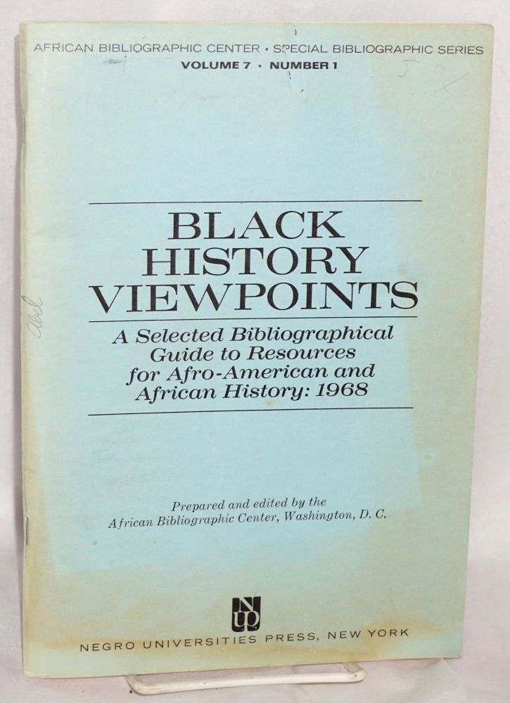 Black history viewpoints; a selected bibliographic guide to resources for Afro-American and African history: 1968. African Bibliographic Center.