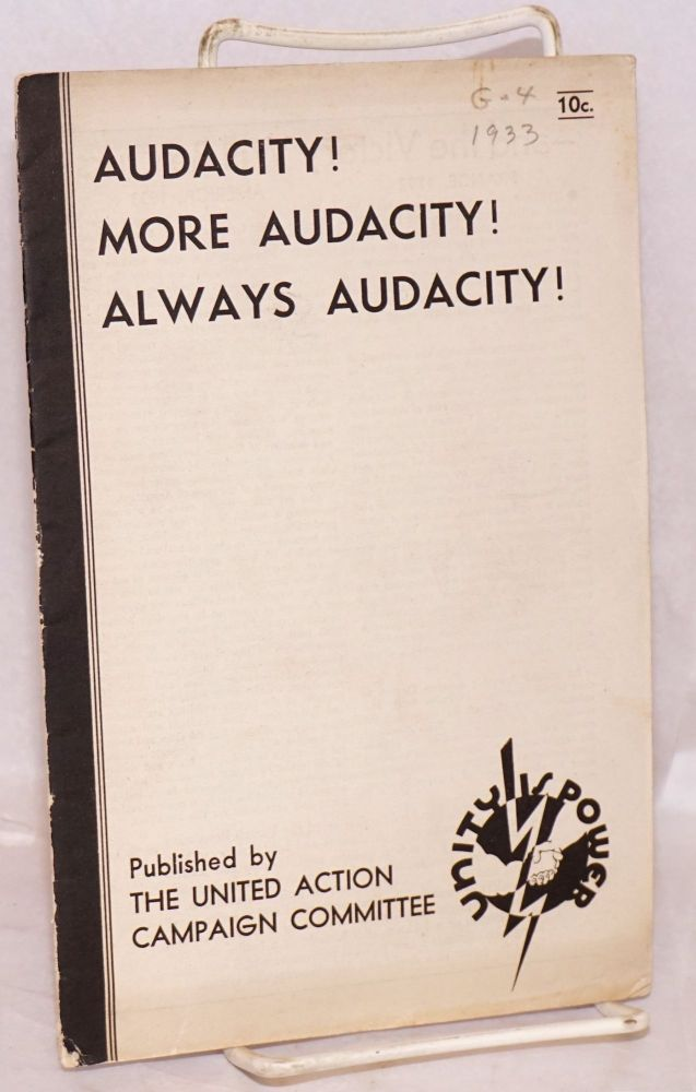 Audacity! More audacity! Always audacity! United Action Campaign Committee.