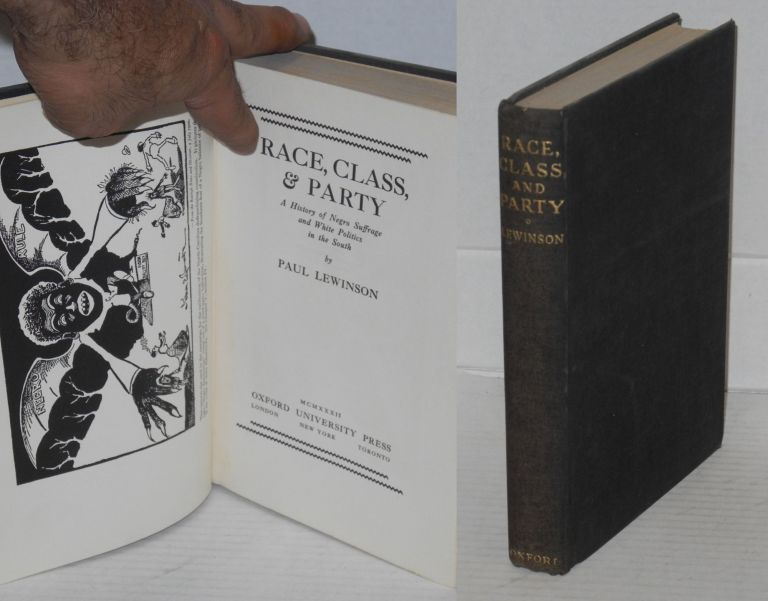 Race, class & party. A history of Negro suffrage and white politics in the south. Paul Lewinson.