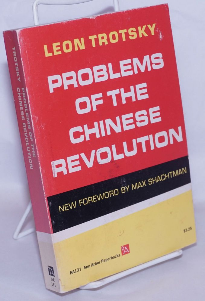 Problems of the Chinese revolution. With appendices by Zinoviev, Vuyovitch, Nassonov and others. With a new foreword by Max Shachtman. Leon Trotsky.
