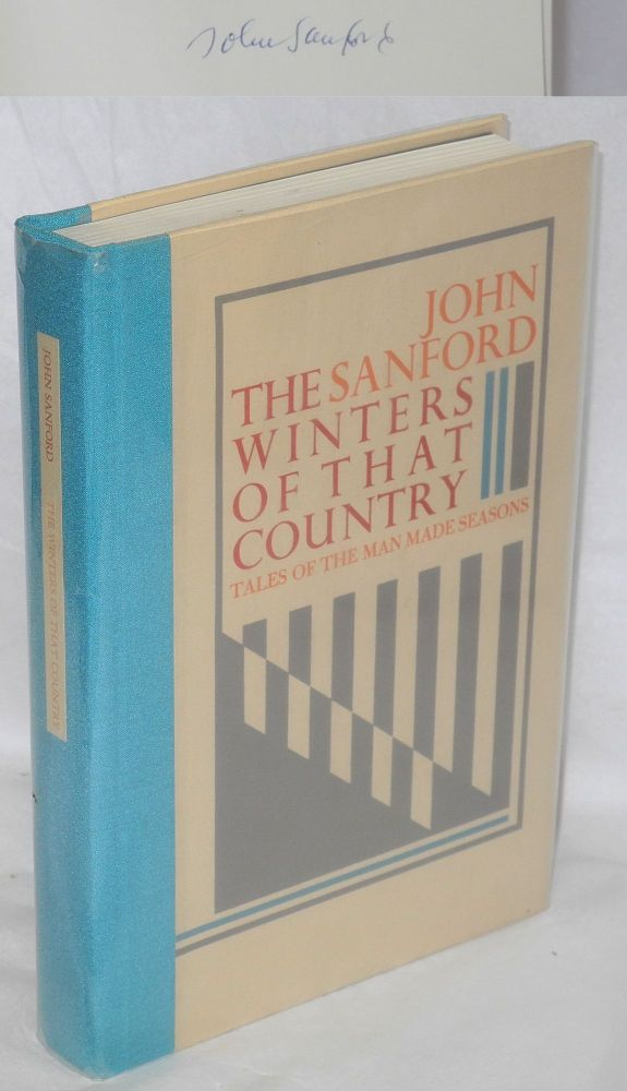 The winters of that country; tales of the man made seasons. John Sanford.