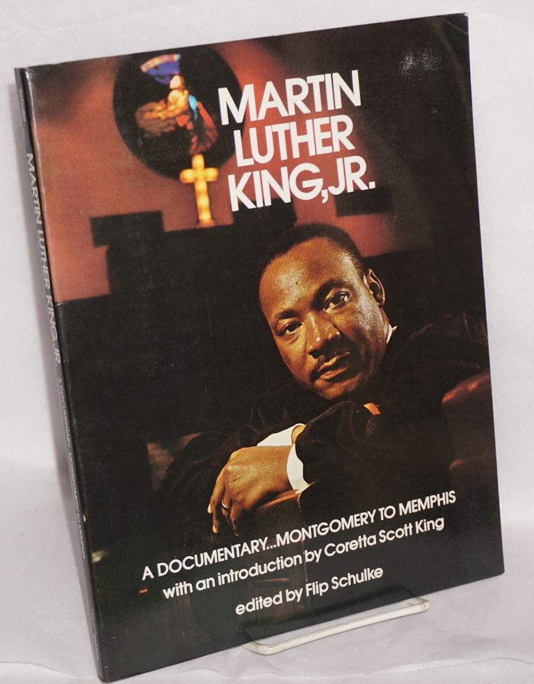 Martin Luther King, Jr.; a documentary...Montgomery to Memphis, with an introduction by Coretta Scott King. Flip Schulke, ed.