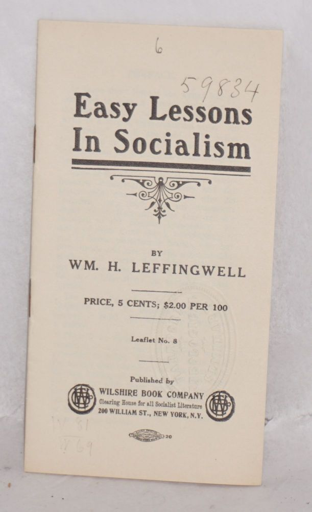 Easy lessons in socialism. William H. Leffingwell.