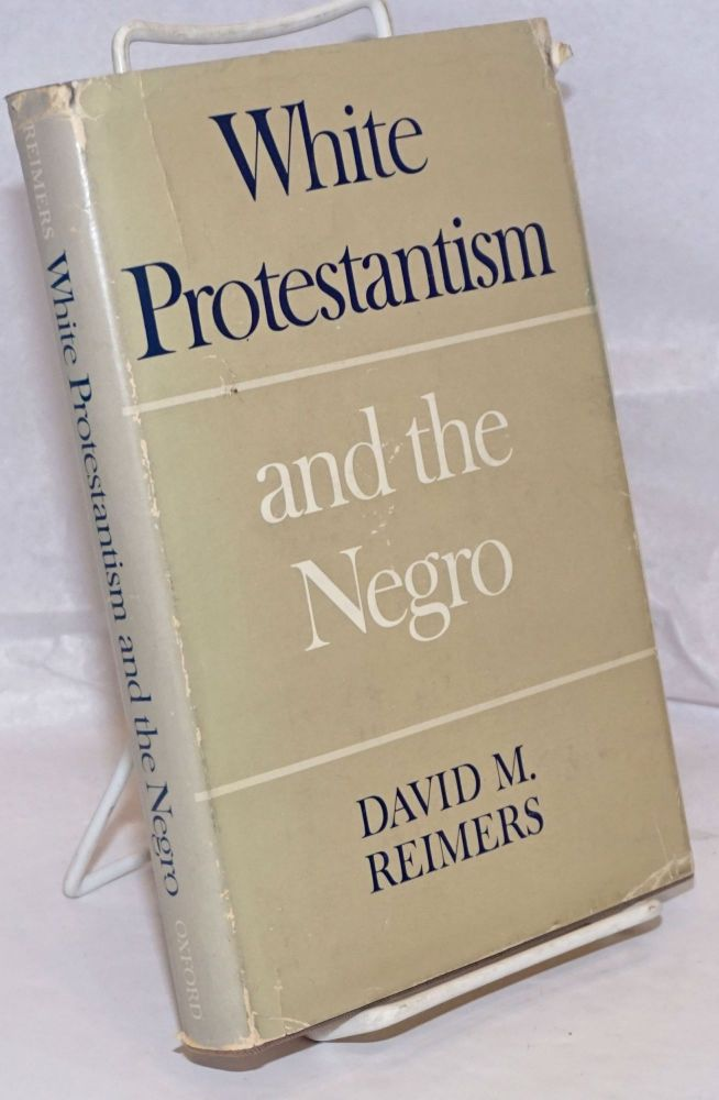 White protestantism and the Negro. David M. Reimers.
