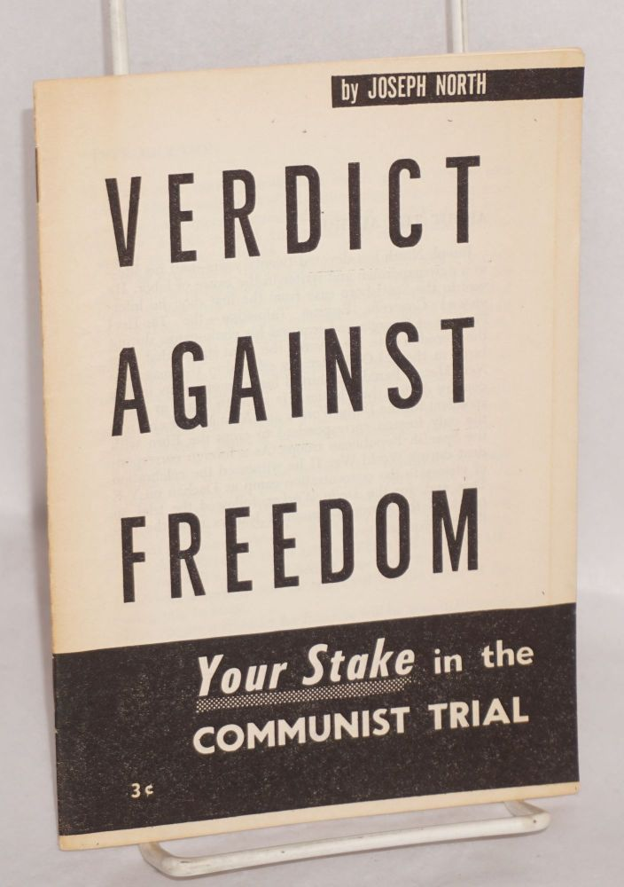 Verdict against freedom; your stake in the Communist trial. Joseph North.