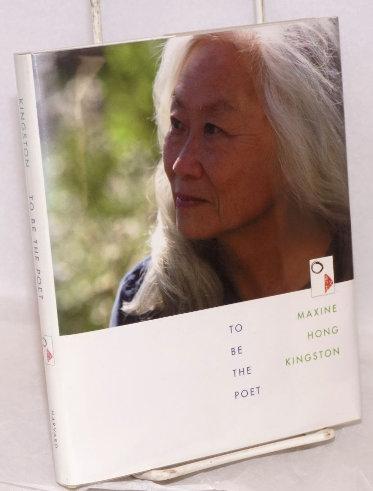 To be the poet. Maxine Hong Kingston.