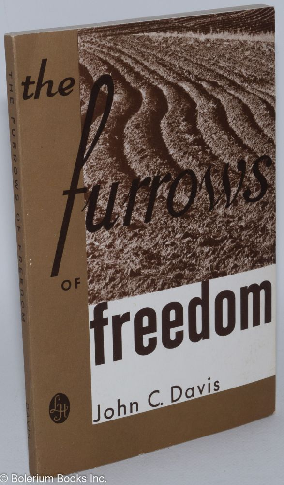 The furrows of freedom. John C. Davis.