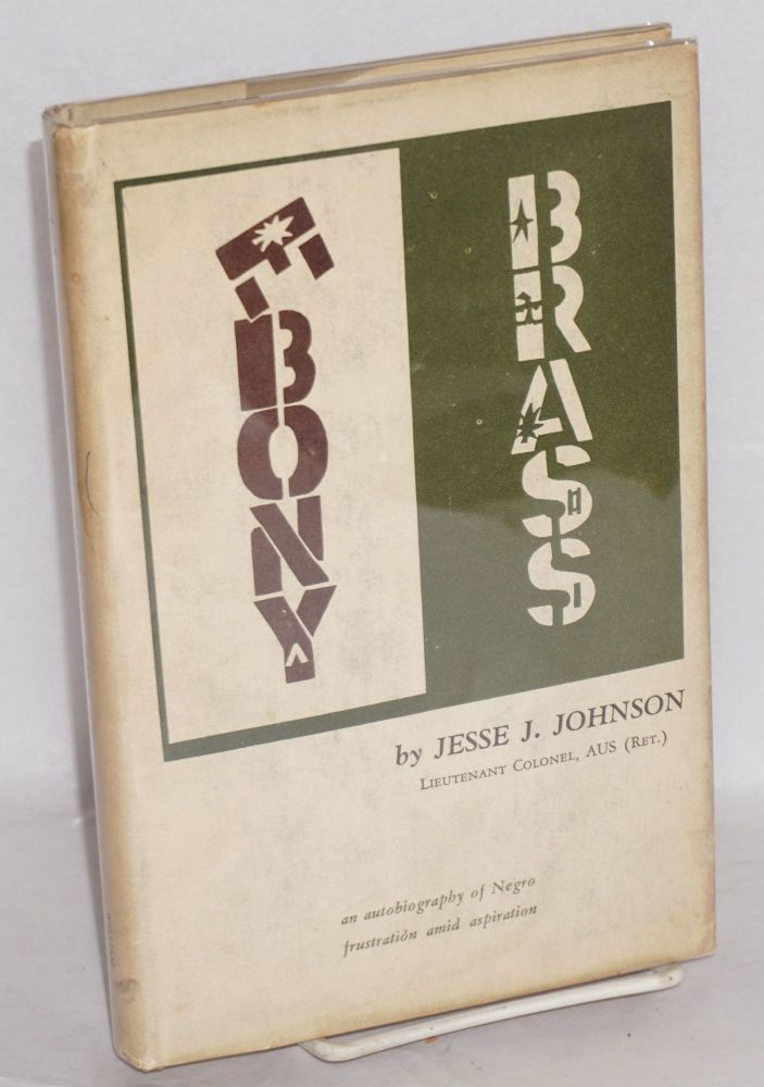 Ebony brass; an autobiography of Negro frustration amid aspiration. Jesse L. Johnson.