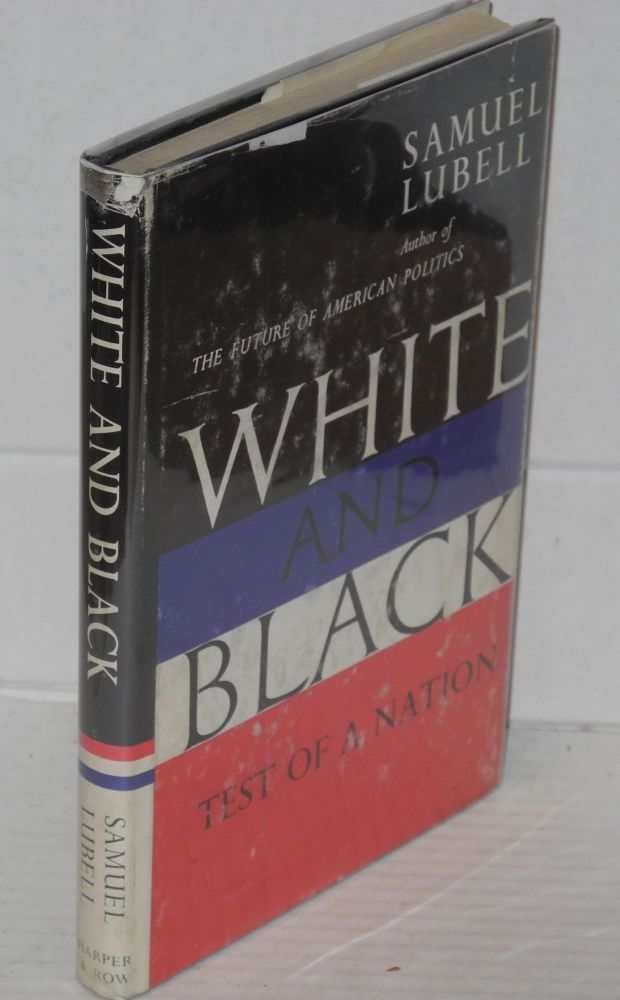White and black: test of a nation. Samuel Lubell.