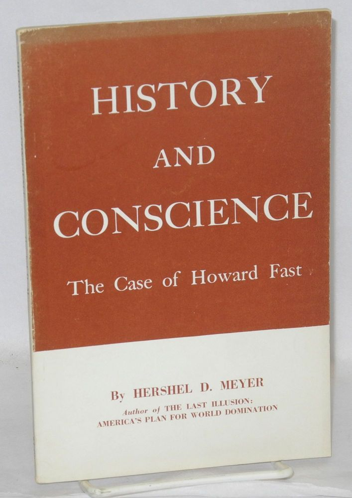 History and conscience; the case of Howard Fast. Hershel D. Meyer.