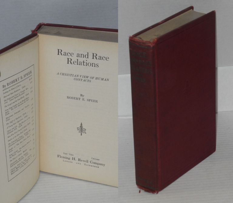 Race and race relations; a Christian view of human contacts. Robert E. Speer.